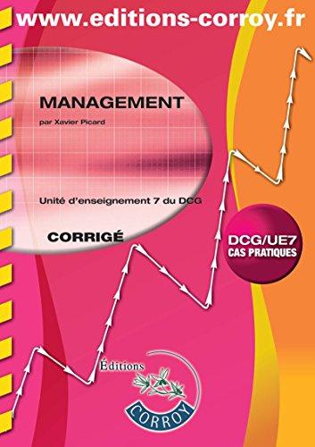 Management - Corrigé: Unité d'enseignement 7 du DCG. Cas pratiques
