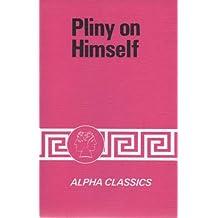 Pliny on Himself (Alpha Classics)