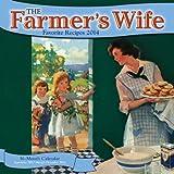 Farmer's Wife Favorite Recipes 2014: 16 Month Calendar - September 2013 through December 2014