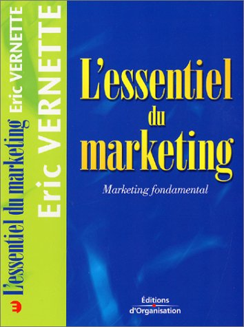 L'ESSENTIEL DU MARKETING. Marketing fondamental, 2me dition