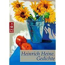 Heinrich Heine: Gedichte. Seine schönsten Gedichte. Klassiker der Lyrik und Poesie. Inklusive: Deutschland. Ein Wintermärchen: Illustrierte überarbeitete Ausgabe