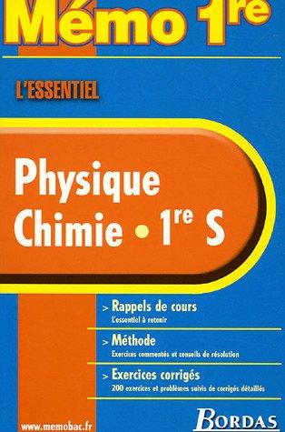 MEMO ESSENTIEL PHYSIQUE/CHIMIE 1ERE S (Ancienne Edition)