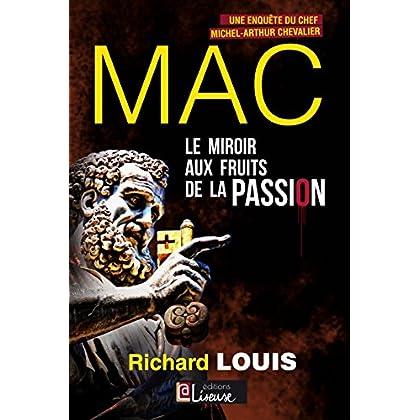 Le miroir aux fruits de la passion: Une enquête du chef Michel-Arthur Chevalier (MAC t. 1)