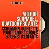 Schumann: Quintette pour piano et cordes & Scènes d'enfants (Mono Version)