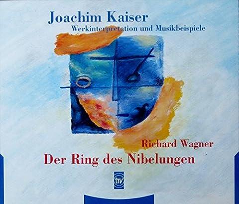Werkinterpretation und Musikbeispiele - Richard Wagner: Der Ring des Nibelungen