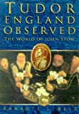 Tudor England Observed: World of John Stow