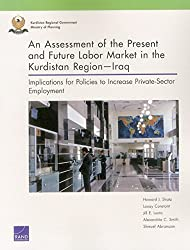 An Assessment of the Present and Future Labor Market in the Kurdistan Region - Iraq: Implications for Policies to Increase Private-Sector Employment