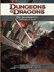 The Shadowfell: Gloomwrought and Beyond: A 4th Edition Dungeons & Dragons Supplement (4th Edition D&d)