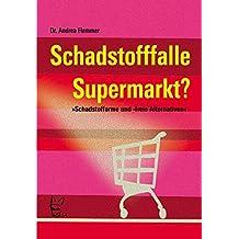 Schadstofffalle Supermarkt?: Schadstoffarme und -freie Alternativen