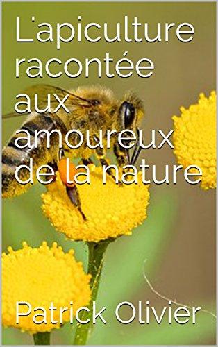 L'apiculture raconte aux amoureux de la nature