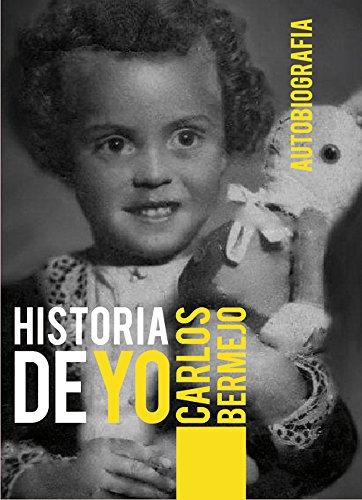 Historia de YO por Carlos Bermejo Hernandez