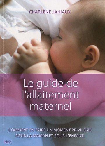 Le guide de l'allaitement maternel par Charlène Janiaux
