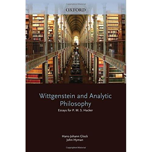 Wittgenstein and Analytic Philosophy: Essays for P. M. S. Hacker (2009-05-14)