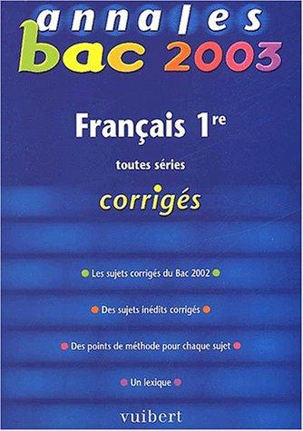 Annales Bac 2003 : Français, première, toutes séries (Corrigés)