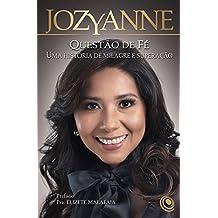 Jozyanne: questão de fé: Uma história de milagre e superação