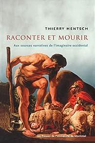 Raconter et mourir par Thierry Hentsch