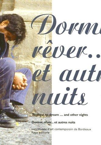 Dormir, rêver ... et autres nuits : Edition bilingue français-anglais