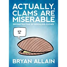 Actually, Clams Are Miserable (English Edition)