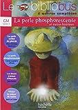 Le Bibliobus: Bibliobus Cm 9 Livre De L'Eleve Le Petit Soldat La Perle Phosp