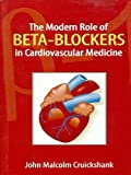 The Modern Role of Beta-Blockers in Cardiovascular Medicine