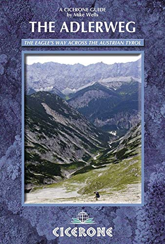 The Adlerweg: The Eagle's Way Across the Austrian Tyrol (Cicerone Guide)