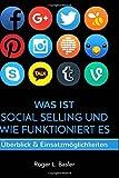 Was ist Social Selling und wie funktioniert es: Ueberblick und Einsatzmoeglichkeiten