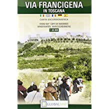 Via francigena in Toscana. Carta escursionistica 1:50.000