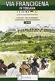 Scarica Libro Via francigena in Toscana Carta escursionistica 1 50 000 (PDF,EPUB,MOBI) Online Italiano Gratis
