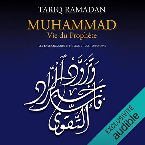 Muhammad Vie du prophète: Les enseignements spirituels et contemporains PDF Books