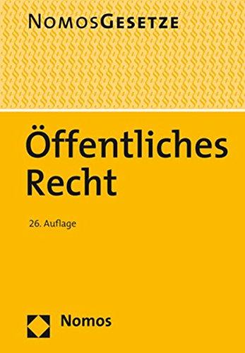 Öffentliches Recht: Textsammlung - Rechtsstand: 23. August 2017