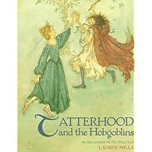 Tatterhood and the Hobgoblins: A Norwegian Folktale by Lauren A. Mills (1993-08-01)