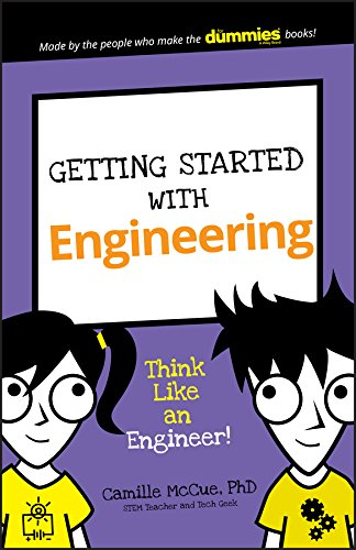 Getting Started with Engineering: Think Like an Engineer! (Dummies Junior) (English Edition)