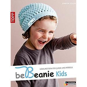 be Beanie! Kids: Häkelmützen für Jungs und Mädels (German Edition)