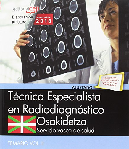 Técnico Especialista Radiodiagnóstico. Servicio vasco de salud-Osakidetza. Temario Vol.II