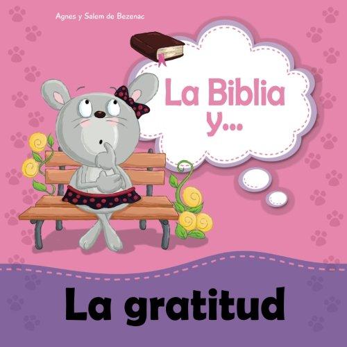 La Biblia y la gratitud: He aprendido el secreto de estar contento par Agnes de Bezenac
