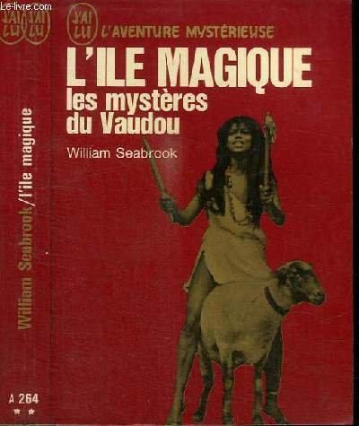 L'ILE MAGIQUE LES MYSTERES DU VAUDOU