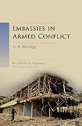 Embassies in Armed Conflict (Key Studies in Diplomacy)