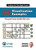 Toolbox for the Agile Coach - Visualization Examples, How great teams visualize their work