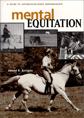 Mental Equitation: A Guide to Interdisciplinary Horsemanship