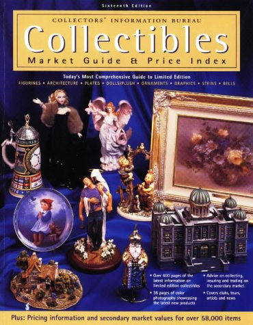 Collectibles Market Guide & Price Index: Limited Edition Plates, Figurines, Bells, Graphics, Ornaments, Dolls/Plush, Steins, Architecture (Collectibles Market Guide and Price Index)
