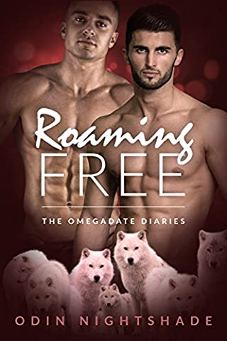 Roaming Free: A Paranormal Mpreg Gay Romance (The Omega Date Diaries Book 3)