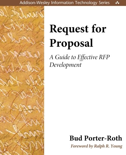Request for Proposal: A Guide to Effective RFP Development: A Guide to Effective RFP Development (Addison-Wesley Information Technology)