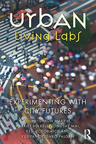 Urban Living Labs: Experimenting with City Futures (English Edition) Urban Lab