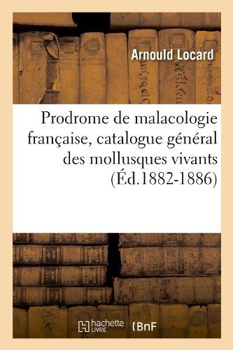 Prodrome de malacologie française, catalogue général des mollusques vivants (Éd.1882-1886) par Arnould Locard