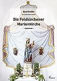 Die Feldkirchener Marienkirche Ingolstadt: Aufnahmen von Gert Schmidbauer