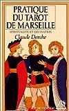 La Pratique du tarot de Marseille : Spiritualité et Divination