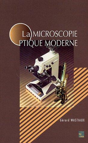 La microscopie optique moderne par Gérard Wastiaux