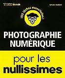 """Afficher """"Photographie numérique pour les nullissimes"""""""