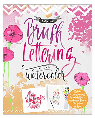 Brushlettering & Watercolor: Schön schreiben mit Pinselstiften