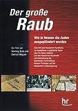 Der große Raub - Wie Hessen die Juden ausgeplündert wurden [Edizione: Germania]